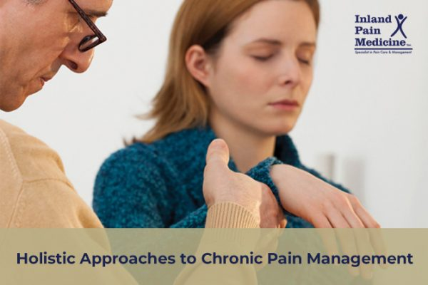Holistic Approaches to Chronic Pain Management