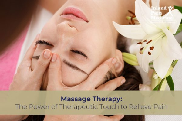 Massage Therapy: The Power of Therapeutic Touch to Relieve Pain