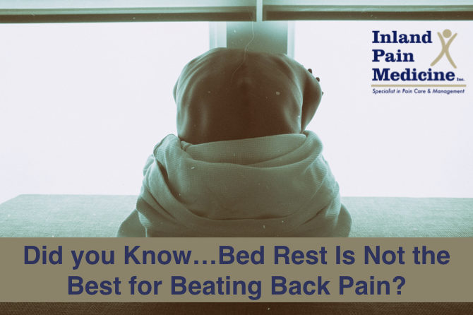 Did you Know…Bed Rest Is Not the Best for Beating Back Pain?