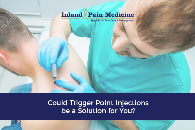 Could Trigger Point Injections be a Solution for You?