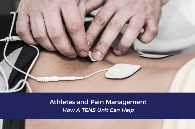 Athletes and Pain Management – How A TENS Unit Can Help