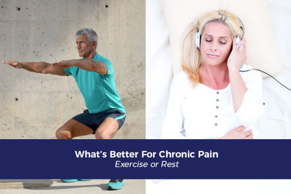 Chronic Pain: What's Better, Exercise or Rest?