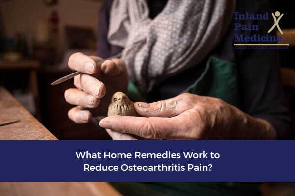 What Home Remedies Work to Reduce Osteoarthritis Pain?